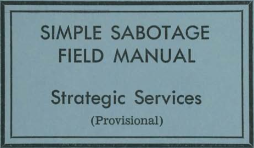 Office of Strategic Services' Simple Sabotage Field Manual